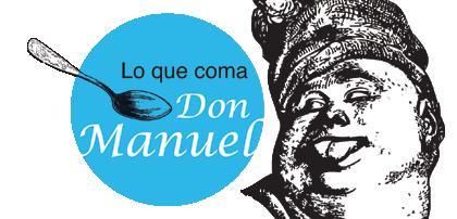 Lo Que Coma Don Manuel